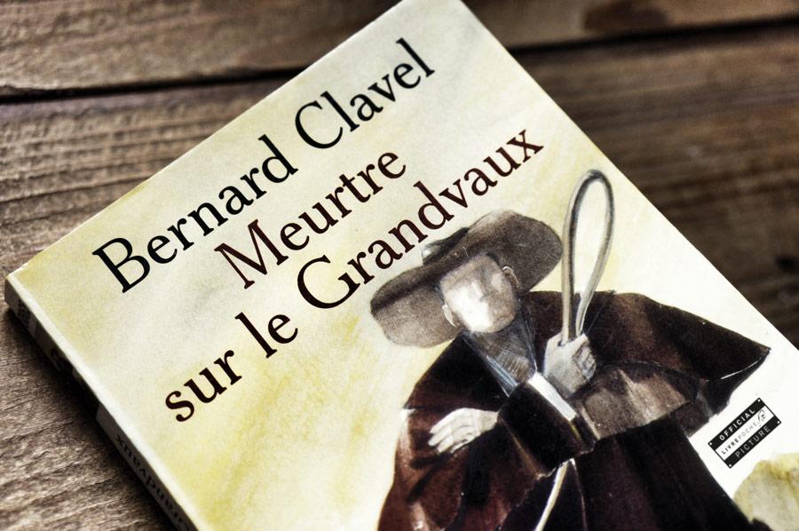 Meurtre sur le Grandvaux de Bernard Clavel
