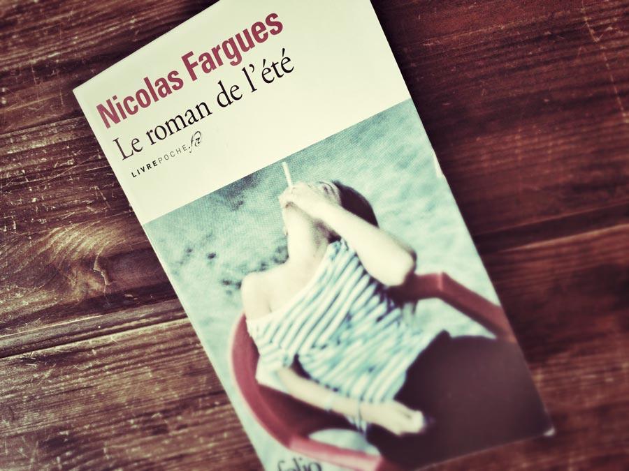 Le roman de l'été de Nicolas Fargues par Livrepoche.fr
