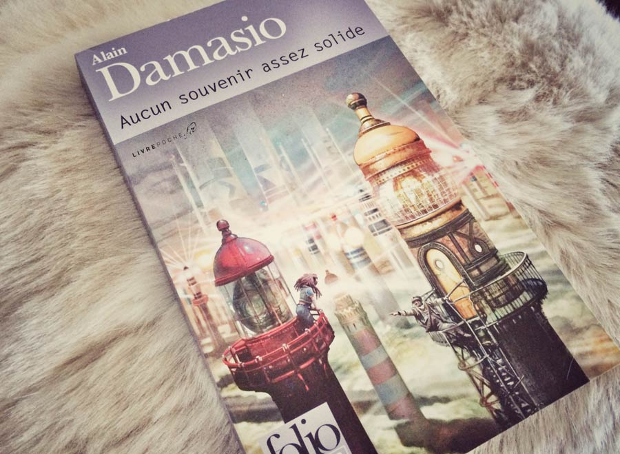 Aucun souvenir assez solide d'Alain Damasio par Livrepoche.fr