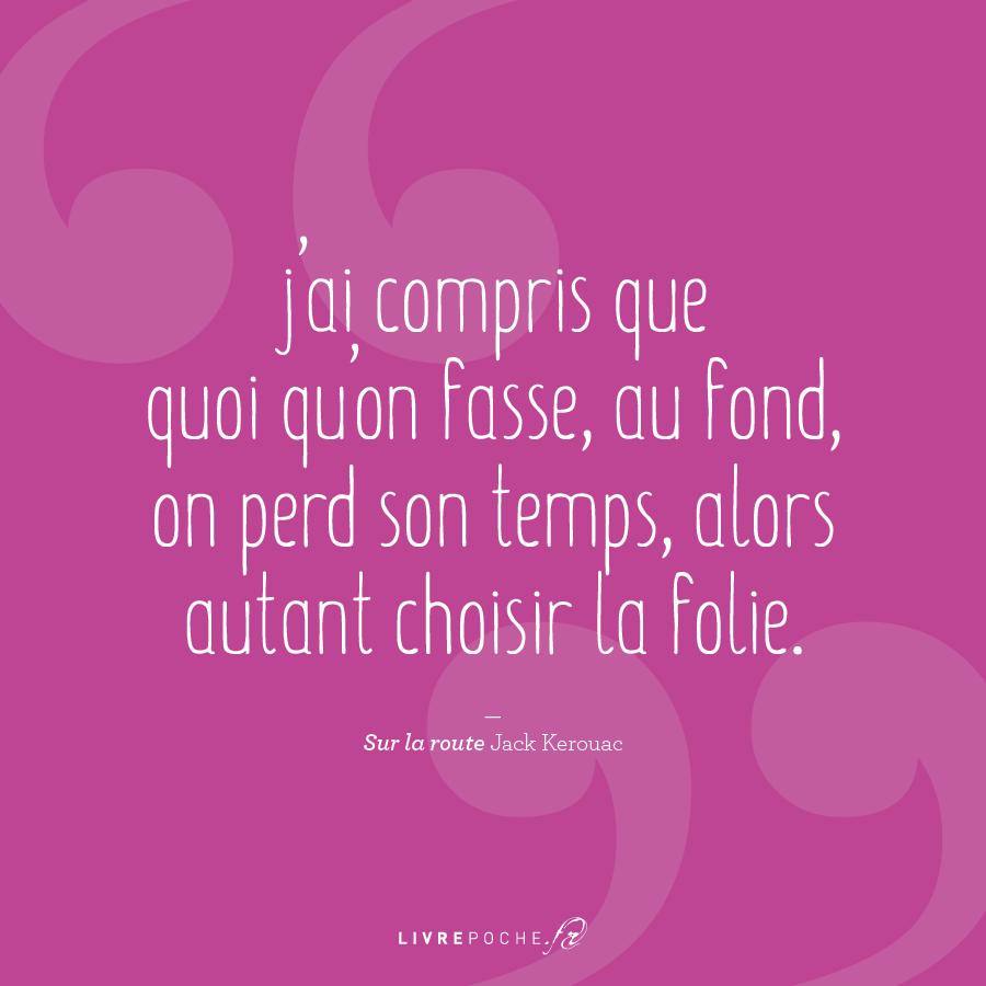 Citation de jack Kerouac par Livrepoche.fr