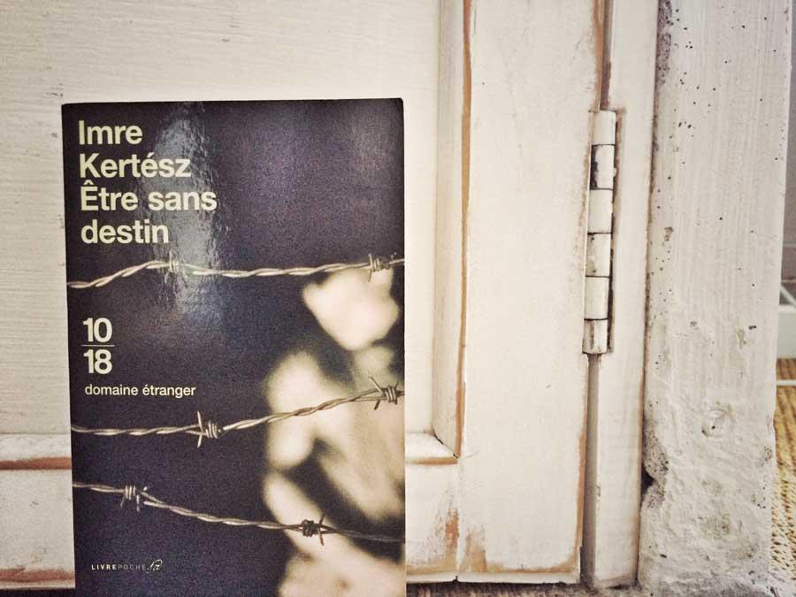 Être sans destin d'Imre Kertész par Livrepoche.fr