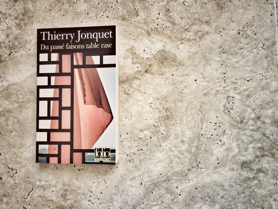 Du passé faisons table rase de Thierry Jonquet par Livrepoche.fr