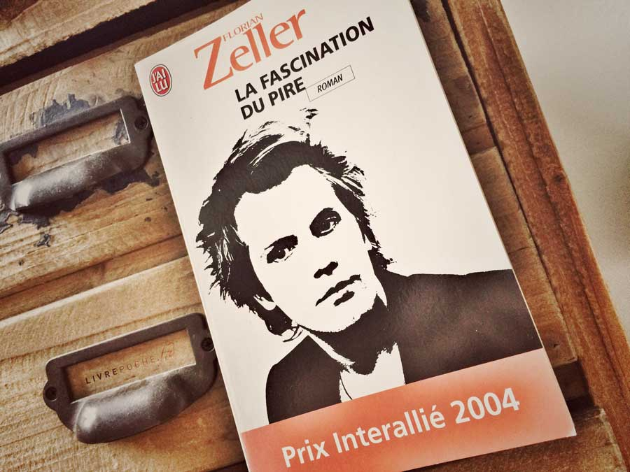 La fascination du pire de Florian Zeller par Livrepoche.fr